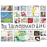 Illustrated Life: Drawing Inspiration from the Private Sketchbooks of Artists, Illustrators and Designersvon &#34;Danny Gregory&#34;