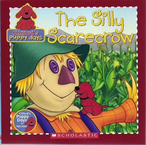 The Silly Scarecrow (Clifford's Puppy Days), DANIELLE DENEGA