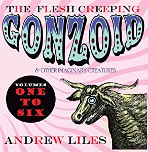 Flesh Creeping Gonzoid & Other Imaginary Creatures - Vol. 1- 6