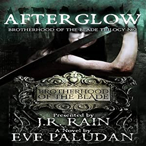 Afterglow: Brotherhood of the Blade, Trilogy #2 | [Eve Paludan]