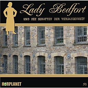 Die Schatten der Vergangenheit (Lady Bedfort 58) Hörspiel