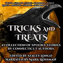 Tricks and Treats: A Collection of Spooky Stories by Connecticut Authors Audiobook by Stacey Longo Narrated by Mark Rossman