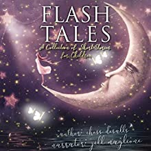 Flash Tales: A Collection of Short Stories for Children | Livre audio Auteur(s) : Chess Desalls Narrateur(s) : Jill Maglione