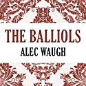 The Balliols (       UNABRIDGED) by Alec Waugh Narrated by Paul Hodgson