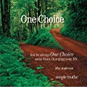 One Choice: You're Always One Choice Away from Changing Your Life Audiobook by Mac Anderson Narrated by Derek Shetterly