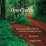One Choice: You're Always One Choice Away from Changing Your Life | Mac Anderson