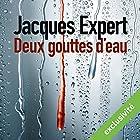 Deux gouttes d'eau | Livre audio Auteur(s) : Jacques Expert Narrateur(s) : Stephane Ronchewski