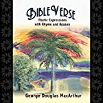BibleVerse: Poetic Expressions with Rhyme and Reason | George Douglas MacArthur