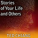 Stories of Your Life and Others (       UNABRIDGED) by Ted Chiang Narrated by Abby Craden, Todd McLaren