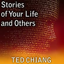 Stories of Your Life and Others Audiobook by Ted Chiang Narrated by Abby Craden, Todd McLaren