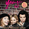 Younger Audiobook by Pamela Redmond Satran Narrated by Meghan Wolf