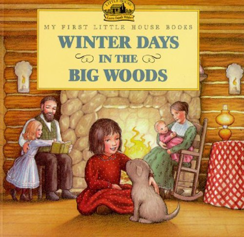 Winter Days in the Big Woods (My First
