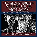 The Adventures of Sherlock Holmes (       UNABRIDGED) by Arthur Conan Doyle Narrated by B.J. Harrison
