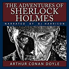 The Adventures of Sherlock Holmes Audiobook by Arthur Conan Doyle Narrated by B.J. Harrison
