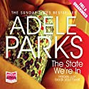 The State We're In Audiobook by Adele Parks Narrated by Antonia Beamish