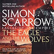 The Eagle and the Wolves: Eagles of the Empire, Book 4 | [Simon Scarrow]