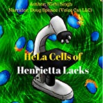 HeLa Cells of Henrietta Lacks | Nishi Singh