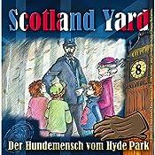 Der Hundemensch vom Hyde Park (Scotland Yard 8) | Wolfgang Pauls