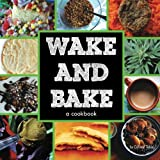 Wake & Bake: a cookbook