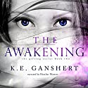 The Awakening: The Gifting Series, Volume 2 Audiobook by K.E. Ganshert Narrated by Heather Masters