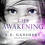 The Awakening: The Gifting Series, Volume 2 | K.E. Ganshert