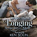 Longing: The Legacy Series, Book 1 Audiobook by Ciana Stone Narrated by Ken Solin