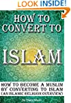 How to Convert to Islam: How to Becom...