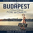 Budapest Travel Guide for Women Hörbuch von Erica Stewart Gesprochen von: D Gaunt