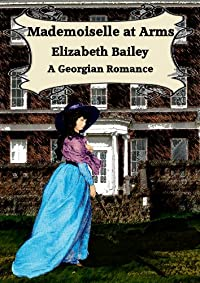 Mademoiselle At Arms: A Georgian Romance by Elizabeth Bailey ebook deal