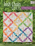 Irish Chain Quilts: Contemporary Twis...
