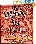 99 Ways to die; Crazy True Stories of...
