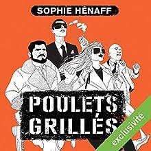 Poulets grillés (Anne Capestan 1)   Livre audio Auteur(s) : Sophie Hénaff Narrateur(s) : Christine Braconnier