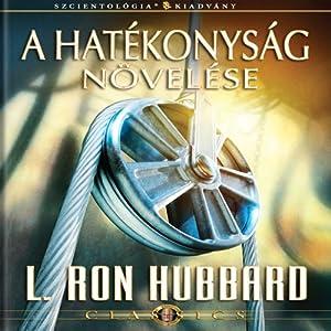 A Hatékonyság Növelése [Increasing Efficiency, Hungarian Edition] | [L. Ron Hubbard]
