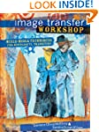Image Transfer Workshop: Mixed-Media...