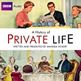 Amanda Vickery Radio 4's History of Private Life (BBC Audio)