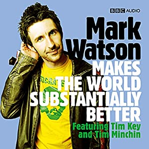 Mark Watson Makes the World Substantially Better Radio/TV Program