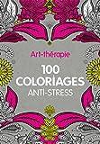 Art-th�rapie : 100 coloriages anti-stress