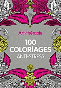 Coloriage Adulte Fini.Art Therapie 100 Coloriages Anti Stress Hachette Babelio