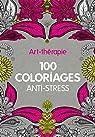 Art-th�rapie : 100 coloriages anti-stress par Hachette
