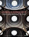 img - for Henri Labrouste: Structure Brought to Light book / textbook / text book