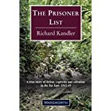 The Prisoner List: A True Story of Defeat, Captivity and Salvation in the Far East 1941-45by Richard Kandler