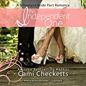 The Independent One: A Billionaire Bride Pact Romance, Book 5 | Cami Checketts