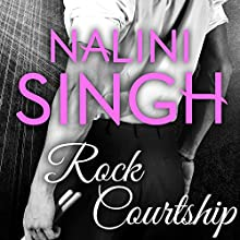 Rock Courtship: Rock Kiss, Book 1.5 (       UNABRIDGED) by Nalini Singh Narrated by Justine O. Keef