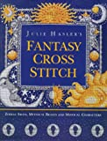 img - for Julie Hasler's Fantasy Cross Stitch: Zodiac Signs, Mythical Beasts and Mystical Characters book / textbook / text book