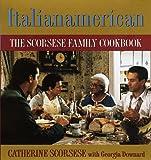 Italianamerican: The Scorsese Family Cookbook