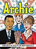 img - for Archie: Obama & Palin in Riverdale (Archie and Friends All-Stars) book / textbook / text book