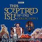 This Sceptred Isle: Collection 1: 55BC-1702: The Classic BBC Radio History Radio/TV von Christopher Lee Gesprochen von: Anna Massey, Paul Eddington