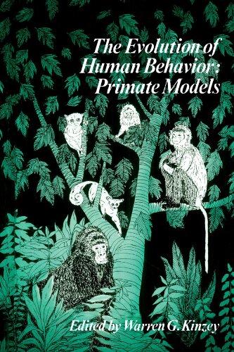 The Evolution of Human Behavior: Primate Models (Suny Series in Primatology)