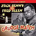 Jack Benny vs. Fred Allen: Grudge Match Radio/TV Program by Jack Benny, Fred Allen Narrated by Van Johnson, Fred Allen, Portland Hoffa