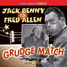 Jack Benny vs. Fred Allen: Grudge Match  by Jack Benny, Fred Allen Narrated by Van Johnson, Fred Allen, Portland Hoffa